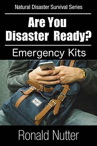 Are You Disaster Ready? - Emergency Kits (Are You Disaster Ready ? Book 5) -