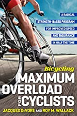 Bicycling Maximum Overload for Cyclists is a radical strength-based training program aimed at increasing cycling speed, athletic longevity, and overall health in half the training time. Rather than improving endurance by riding longer distanc...