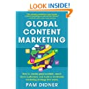 Global Content Marketing: How to Create Great Content, Reach More Customers, and Build a Worldwide Marketing Strategy that Works (Business Books)
