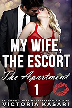 My Wife, The Escort - The Apartment 1 (My Wife, The Escort Season 2) by [Kasari, Victoria]