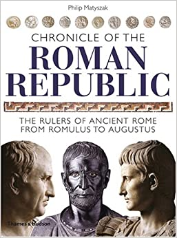 Chronicle Of The Roman Republic: The Rulers Of Ancient Rome From Romulus To Augustus Epub Descargar