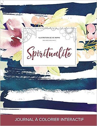 Télécharger en ligne Journal de Coloration Adulte: Spiritualite (Illustrations de Vie Marine, Floral Nautique) epub pdf