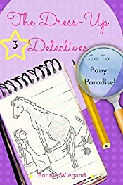 The Dress-Up Detectives: Go To Pony Paradise! (The Dress-Up Detetives Book 3)