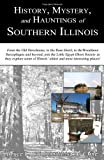 History, Mystery, and Hauntings of Southern Illinois, Bruce L. Cline and Lisa A. Cline, 0979040116