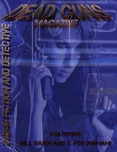 Dead Guns Magazine #1 (Volume 1) ebook