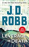 Book cover from Leverage in Death: An Eve Dallas Novel (In Death, Book 47) by J. D. Robb