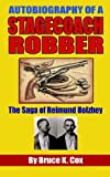Autobiography of a Stagecoach Robber, Bruce Cox, 1598583468