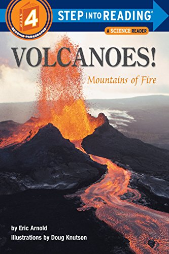 Volcanoes! Mountains of Fire (Step-Into-Reading, Step 4) -