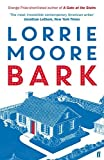 Bark by Lorrie Moore (2015-02-05)