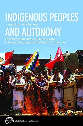 Indigenous Peoples and Autonomy: Insights for a Global Age (Globalization and Autonomy)