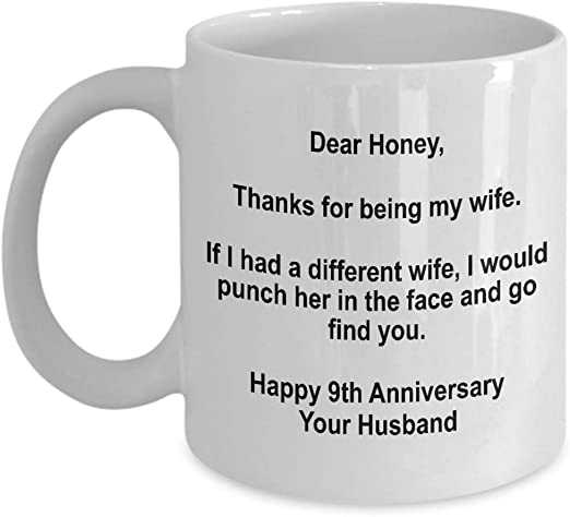 Amazon Com 9th Anniversary Gift 9 Year Dear Wife Thanks For Being My Wife Mug Her Happy Wedding Day Funny Present From Husband White Coffee Cup Kitchen Dining