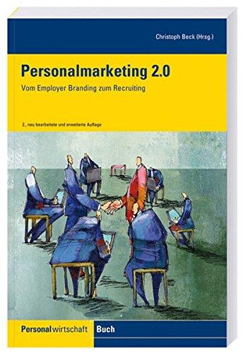 Personalmarketing 2.0: Vom Employer Branding zum Recruiting Taschenbuch – 1. September 2012 Christoph Beck Hermann Luchterhand Verlag 3472083425 Betriebswirtschaft