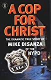 A Cop for Christ, Mike DiSanza, 0340785195