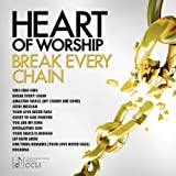 Heart Of Worship - Break Every Chain