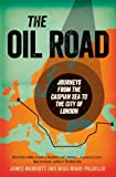 The Oil Road, James Marriott and Mika Minio-Paluello, 1844676463