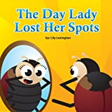 The Day Lady Lost Her Spots
