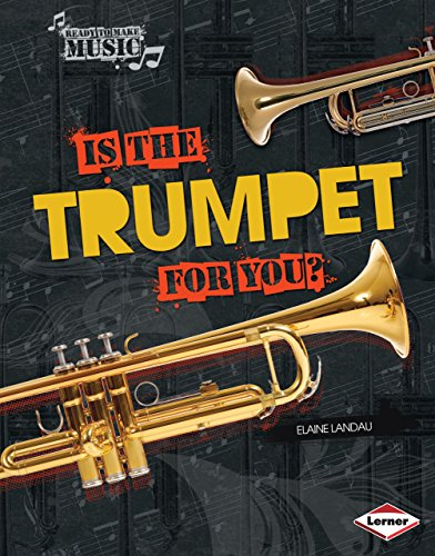 Is the Trumpet for You? (Ready to Make Music)