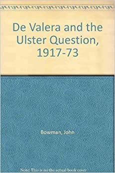 Book De Valera and the Ulster Question, 1917-73