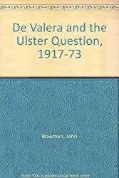 De Valera and the Ulster Question, 1917-73