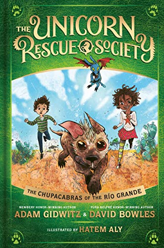 The Chupacabras of the Río Grande (The Unicorn Rescue Society)