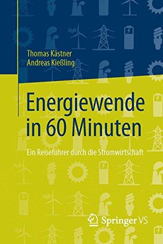 Energiewende in 60 Minuten: Ein Reiseführer durch die Stromwirtschaft