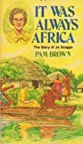 img - for It Was Always Africa book / textbook / text book