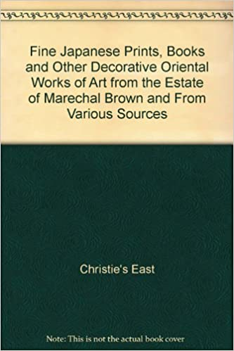 Fine Japanese Prints, Books and Other Decorative Oriental Works of Art from the Estate of Marechal Brown and From Various Sources