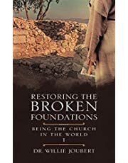 Restoring the Broken Foundations: Being the Church in the World