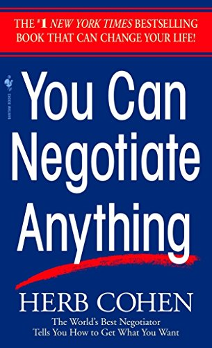 You Can Negotiate Anything: The World's Best Negotiator Tells You How To Get What You - Herb Cans