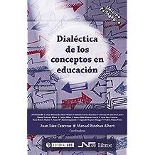 Dialéctica de los conceptos en educación (0) (Spanish Edition)