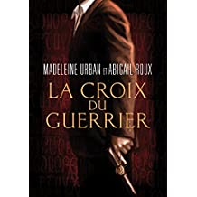 La croix du guerrier (French Edition)