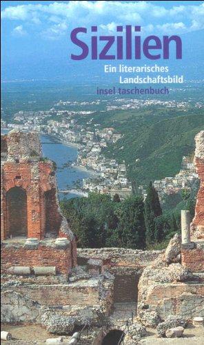 Sizilien: Ein literarisches Landschaftsbild (insel taschenbuch)