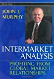 img - for Intermarket Analysis: Profiting from Global Market Relationships (Wiley Trading) book / textbook / text book