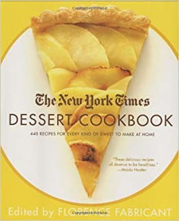 The new york times dessert cookbook florence fabricant the new york times dessert cookbook florence fabricant 9780312340605 amazon books forumfinder