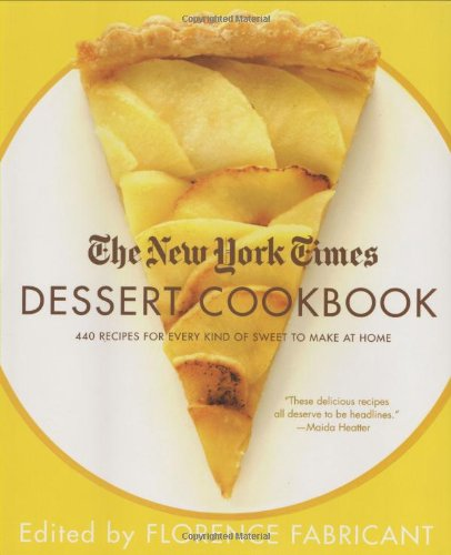 The new york times dessert cookbook florence fabricant the new york times dessert cookbook florence fabricant 9780312340605 amazon books forumfinder Choice Image