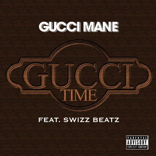Gucci Time (Feat. Swizz Beatz) [Explicit Album Version] [Explicit]
