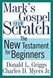 img - for Mark's Gospel from Scratch: The New Testament for Beginners (The Bible from Scratch) book / textbook / text book