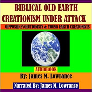 Biblical Old Earth Creationism Under Attack Audiobook