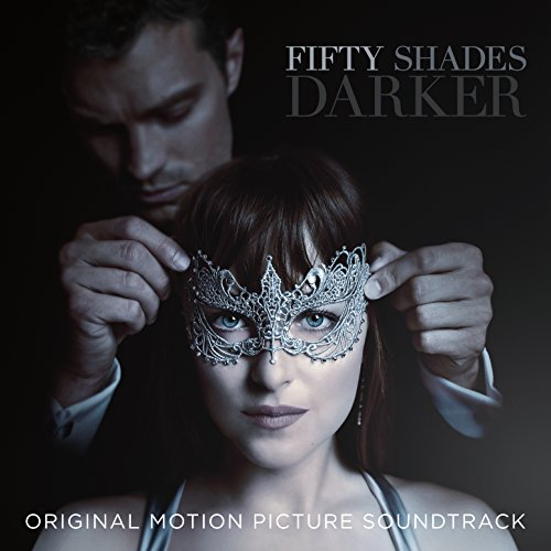 FIFTY SHADES DARKER / O.S.T. - Fifty Shades Darker