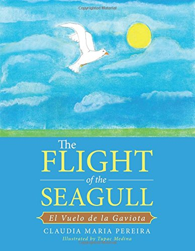 The Flight of the Seagull: El Vuelo De La Gaviota