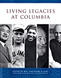 img - for Living Legacies at Columbia book / textbook / text book