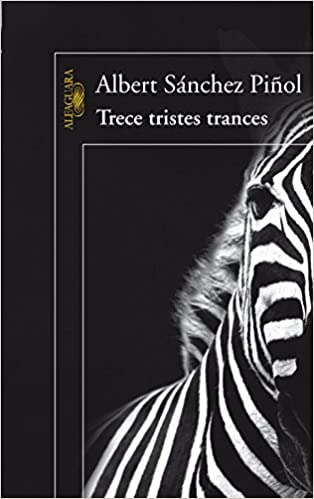 Trece tristes trances (HISPANICA): Amazon.es: Albert Sánchez Piñol: Libros