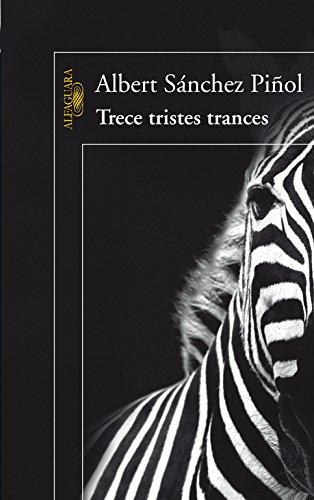 Trece tristes trances (Hispánica): Amazon.es: Sánchez Piñol, Albert: Libros
