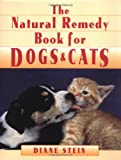 Natural Remedy Book for Dogs and Cats, Diane Stein, 0895946866