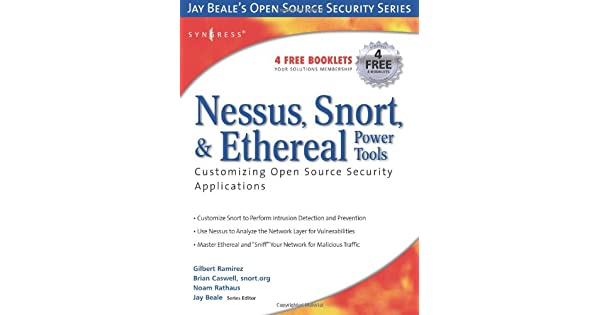 Nessus, Snort, and Ethereal Power Tools: Customizing Open