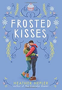 Frosted Kisses by Heather Hepler (2015-10-27)