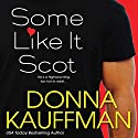 Some Like It Scot Audiobook by Donna Kauffman Narrated by Chloe Lynn