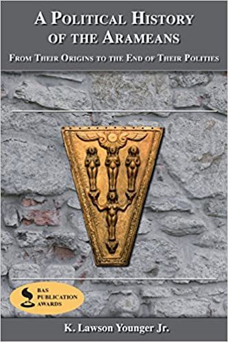 A Political History of the Arameans: From Their Origins to the End of Their Polities (Archaeology and Biblical Studies)