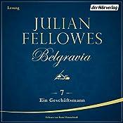 Ein Geschäftsmann (Belgravia 7) | Julian Fellowes