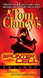 Fallout (Tom Clancy's Splinter Cell) by Michaels, David (2008) Mass Market Paperback